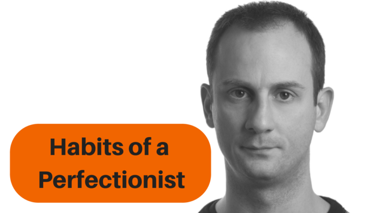 Habits of a perfectionist