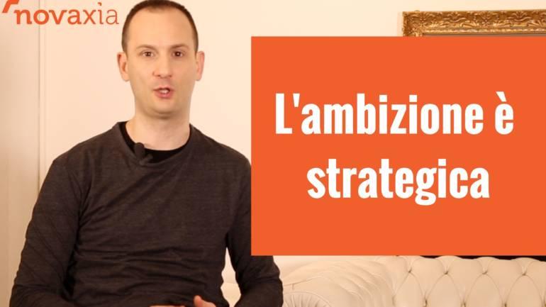 L'ambizione è strategica
